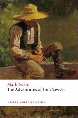 The Adventures of Tom Sawyer (Oxford World's Classics), Mark Twain