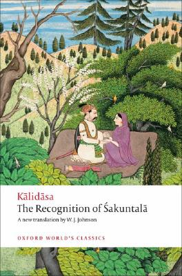 Image for The Recognition of Sakuntala: A Play In Seven Acts (Oxford World's Classics)