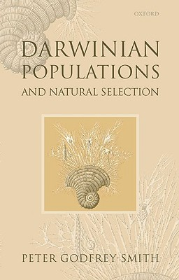 Darwinian Populations and Natural Selection, Godfrey-Smith, Peter