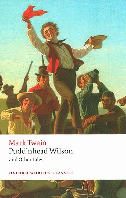 Image for Pudd'nhead Wilson: Those Extraordinary Twins, The Man that Corrupted Hadleyburg (Oxford World's Classics)