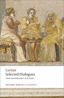 Image for Lucian: Selected Dialogues (Oxford World's Classics)