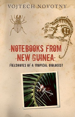 Image for Notebooks from New Guinea: Field Notes of a Tropical Biologist