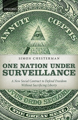 Image for One Nation Under Surveillance: A New Social Contract to Defend Freedom Without Sacrificing Liberty