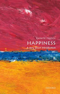 Image for Happiness: A Very Short Introduction (Very Short Introductions)