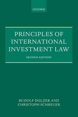 Principles of International Investment Law, Dolzer, Rudolf; Schreuer, Christoph