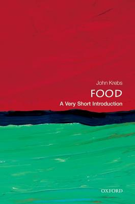 Food: A Very Short Introduction (Very Short Introductions), Krebs, John