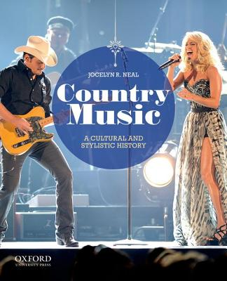 Country Music: A Cultural and Stylistic History, Jocelyn R. Neal