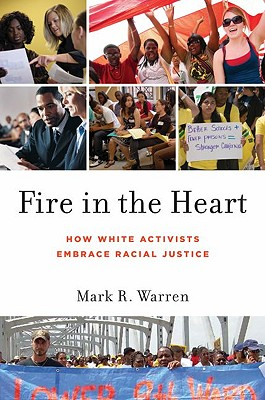 Image for Fire in the Heart: How White Activists Embrace Racial Justice (Oxford Studies in Culture & Politics)