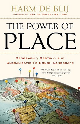 Image for The Power of Place: Geography, Destiny, and Globalization's Rough Landscape