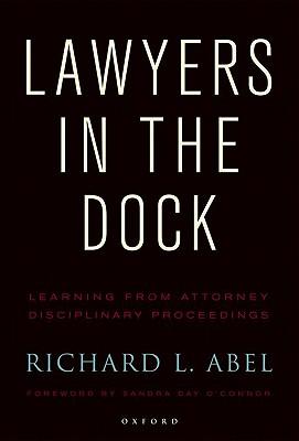 Lawyers in the Dock, Abel, Richard L.