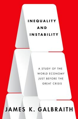 Image for Inequality and Instability: A Study of the World Economy Just Before the Great C