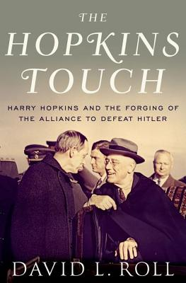 Image for The Hopkins Touch: Harry Hopkins and the Forging of the Alliance to Defeat Hitler