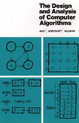 The Design and Analysis of Computer Algorithms, Aho, Alfred V.; Hopcroft, John E.; Ullman, Jeffrey D.