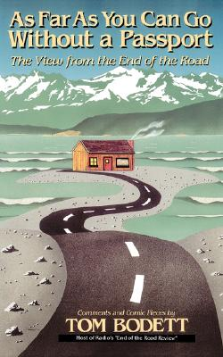Image for As Far As You Can Go Without a Passport: The View from the End of the Road; Comments and Comic Pieces