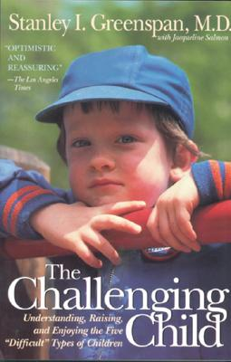 "Image for The Challenging Child: Understanding, Raising, and Enjoying the Five ""Difficult"" Types of Children"