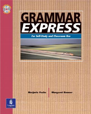 Grammar Express:  For Self-Study and Classroom Use  (Student Book with Answer Key), Fuchs, Marjorie; Bonner, Margaret