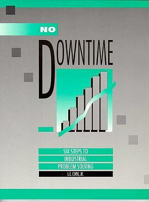 Image for No Downtime: Six Steps to Industrial Problem Solving