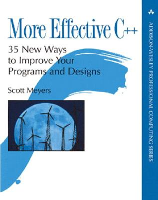 Image for More Effective C++: 35 New Ways to Improve Your Programs and Designs