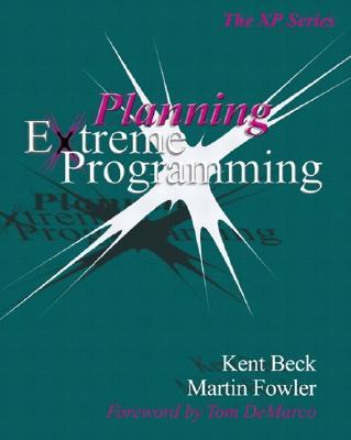 Planning Extreme Programming, Beck, Kent; Fowler, Martin