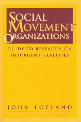Image for Social Movement Organizations: Guide to Research on Insurgent Realities