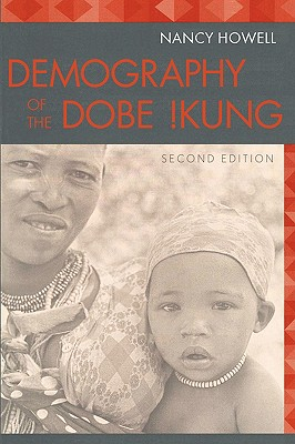 Image for Demography of the Dobe !Kung (Evolutionary Foundations of Human Behavior)