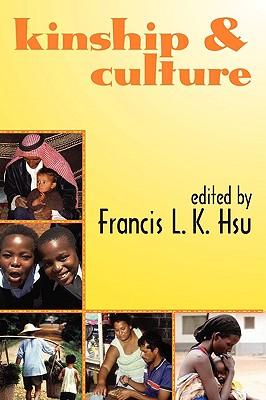 Kinship and Culture, Hsu, Francis L.K.