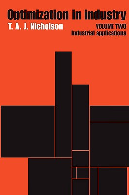 Optimization in Industry: Industrial Applications, Nicholson, T.A.J.