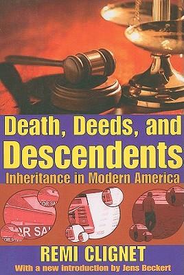 Death, Deeds, and Descendents: Inheritance in Modern America, Remi Clignet