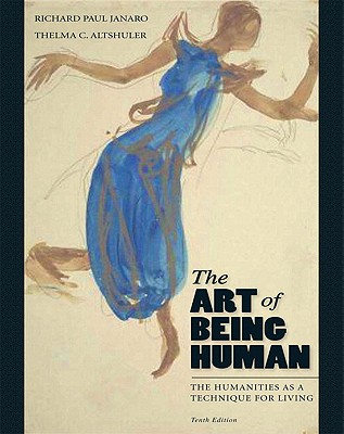 Image for The Art of Being Human: The Humanities as a Technique for Living (10th Edition)