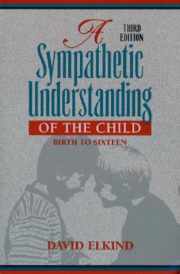 Image for A Sympathetic Understanding of the Child: Birth to Sixteen (3rd Edition)