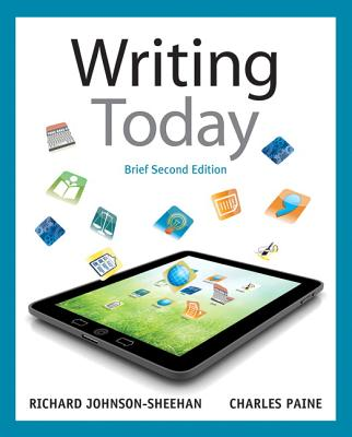 Writing Today, Brief Edition (2nd Edition), Johnson-Sheehan, Richard; Paine, Charles