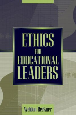 Ethics for Educational Leaders, Beckner, Weldon