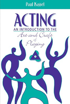 Image for Acting: An Introduction to the Art and Craft of Playing