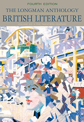 The Longman Anthology of British Literature, Volume 2C: The Twentieth Century and Beyond (4th Edition), Damrosch, David; Dettmar, Kevin J. H.