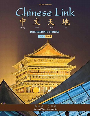 Image for Chinese Link: Intermediate Chinese, Level 2/Part 2 (2nd Edition)