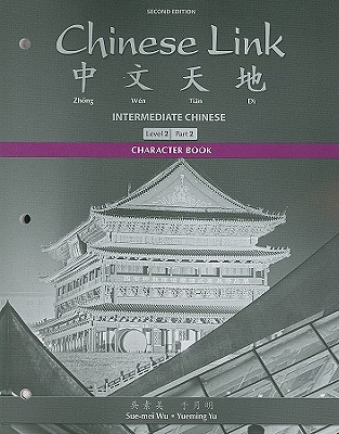 Image for Character Book for Chinese Link: Intermediate Chinese, Level 2/Part 2
