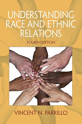 Understanding Race and Ethnic Relations (4th Edition), Vincent N. Parrillo  (Author)