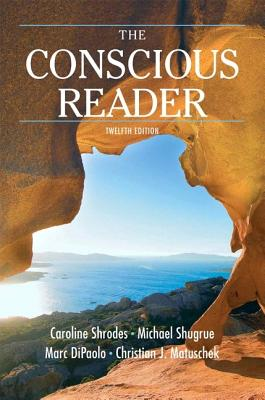 The Conscious Reader, 12th Edition, Shrodes Late, Caroline F.; Shugrue, Michael F.; Matuschek, Christian; DiPaolo, Marc F.