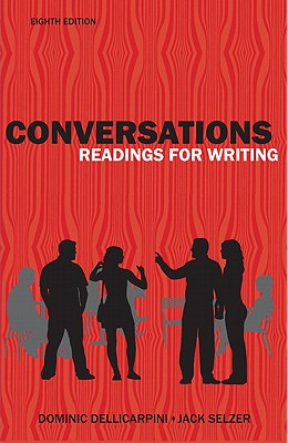Conversations: Reading for Writing (8th Edition), Delli Carpini, Dominic A.; Selzer, Jack