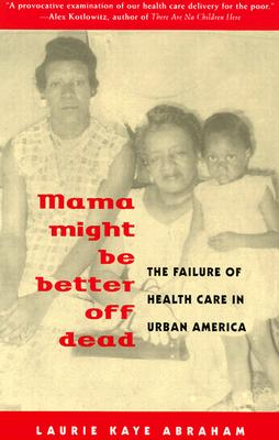 Image for Mama Might Be Better Off Dead: Failure of Health Care in Urban America