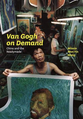 Image for Van Gogh on Demand: China and the Readymade