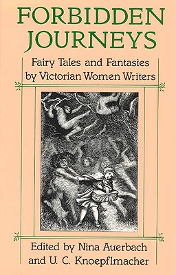 Image for Forbidden Journeys : Fairy Tales and Fantasies by Victorian Women Writers