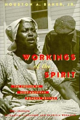 Image for Workings of the Spirit : The Poetics of Afro-American Women's Writing (Black Literature and Culture Ser.)