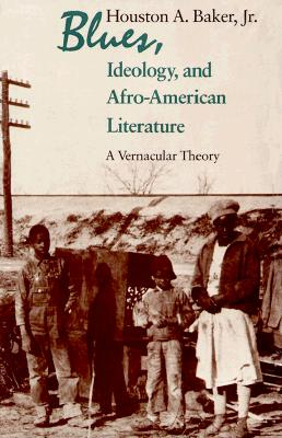 Image for Blues, Ideology, and Afro-American Literature