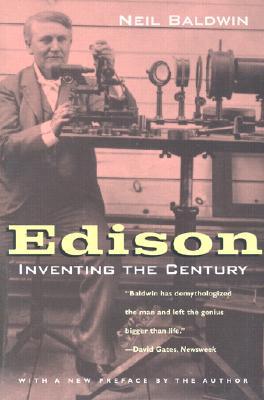 Edison: Inventing the Century, Baldwin, Neil
