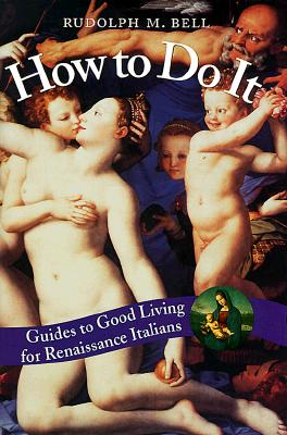 Image for How to Do It: Guides to Good Living for Renaissance Italians