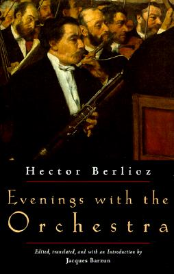Evenings with the Orchestra, Berlioz, Hector