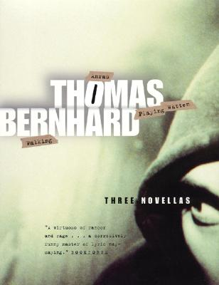 Three Novellas, Thomas Bernhard