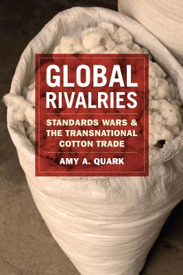 Image for Global Rivalries: Standards Wars and the Transnational Cotton Trade