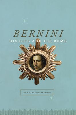 Image for Bernini: His Life and His Rome